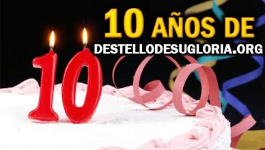 10-anos-de-destellodesugloria